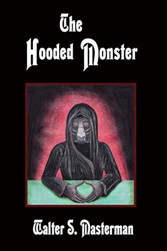The Hooded Monster: Masterman, Walter S.