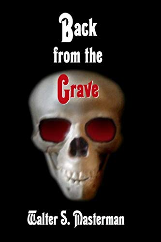 Back from the Grave: Masterman, Walter S.