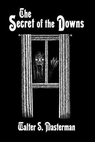 The Secret of the Downs: Masterman, Walter S.