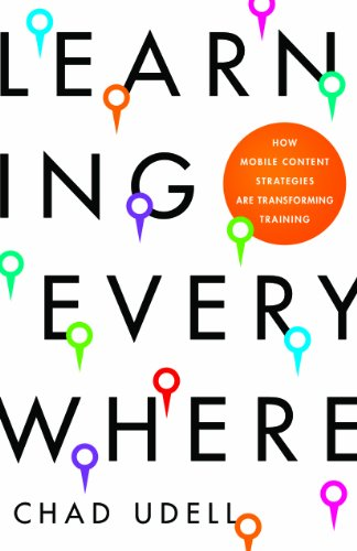 9781605440170: Learning Everywhere: How Mobile Content Strategies are Transforming Training