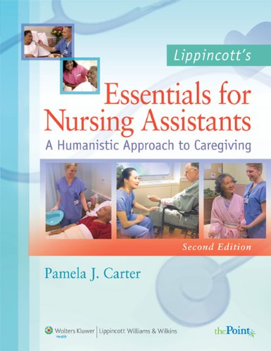 9781605470023: Lippincott's Essentials for Nursing Assistants: A Humanistic Approach to Caregiving