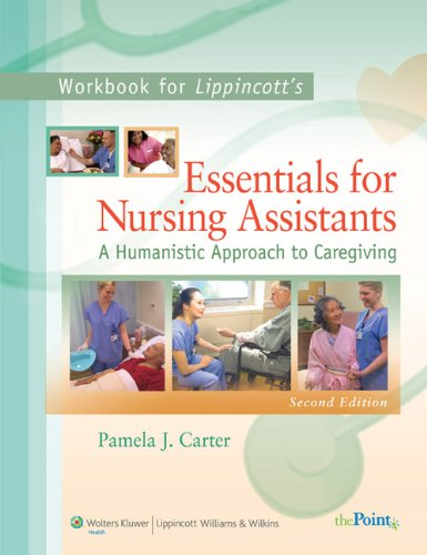 9781605470030: Workbook to Accompany Lippincott's Essentials for Nursing Assistants: A Humanistic Approach to Caregiving