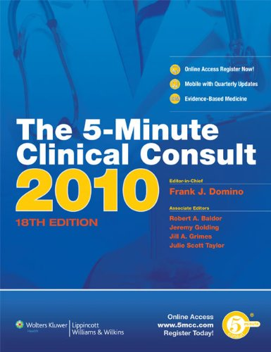 The 5-Minute Clinical Consult 2010 (Print, Website,: Editor-Frank J. Domino;