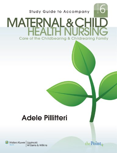 9781605470245: Study Guide to Accompany Maternal and Child Health Nursing: Care of the Childbearing and Childrearing Family (Pillitteri, Study Guide to accompany Maternal and Child Health Nursing)