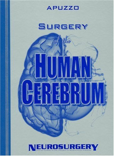9781605471334: Surgery of the Human Cerebrum: Part 1, Part 2, and Part 3 (Bound Volume of the 30th Year Anniversary Supplement to Neurosurgery) (Pt. 1, 2 & 3)