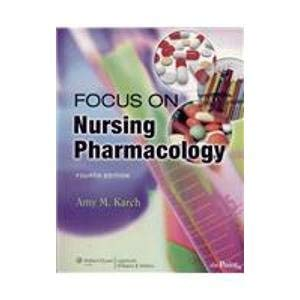 Focus on Nursing Pharmacology: Karch, Amy M.