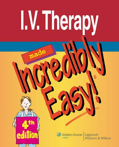 9781605471983: I.V. Therapy Made Incredibly Easy! (Incredibly Easy! Series®)