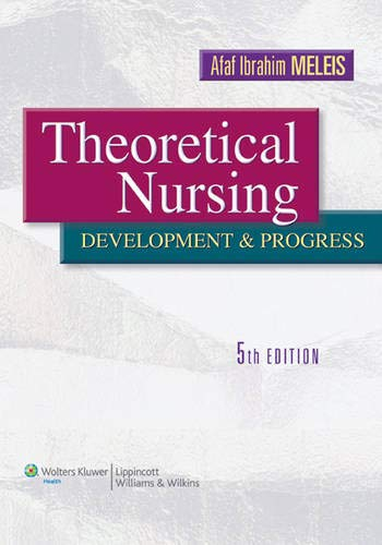 9781605472119: Theoretical Nursing: Development and Progress