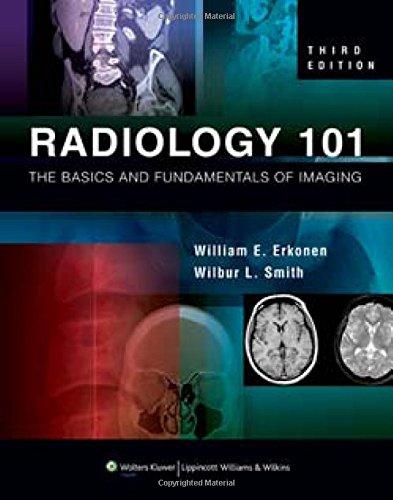9781605472256: Radiology 101: The Basics and Fundamentals of Imaging