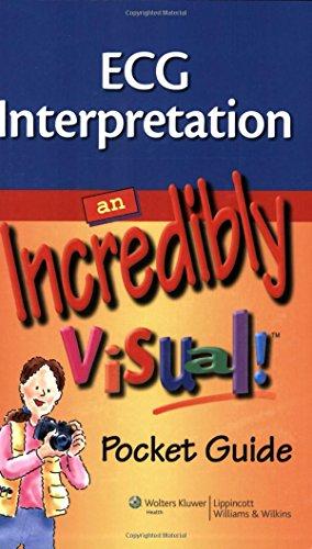 9781605472355: ECG Interpretation: An Incredibly Visual! Pocket Guide (Incredibly Easy! Series)