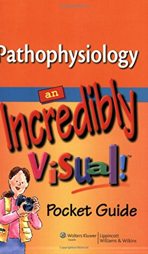 Pathophysiology: An Incredibly Visual! Pocket Guide