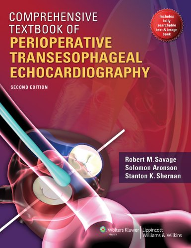 Comprehensive Textbook of Perioperative Transesophageal Echocardiography: Robert M. Savage
