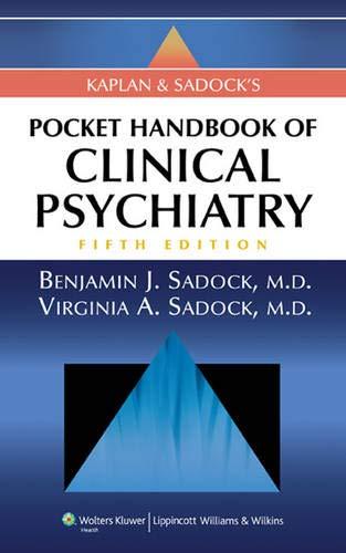9781605472645: Kaplan and Sadock's Pocket Handbook of Clinical Psychiatry, 5th Edition