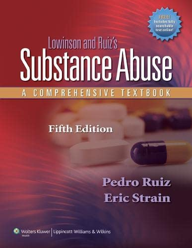 9781605472775: Lowinson and Ruiz's Substance Abuse: A Comprehensive Textbook