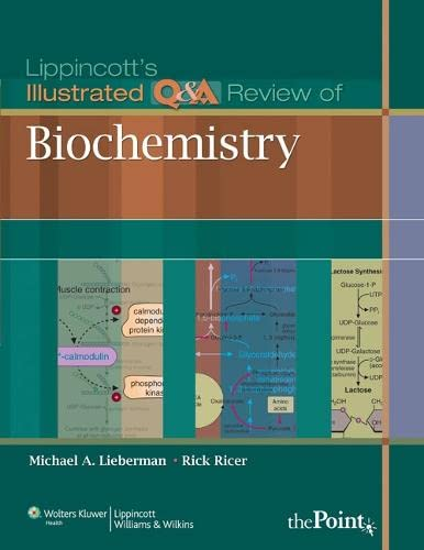 Lippincott's Illustrated Q&A Review of Biochemistry (Lippincott's Illustrated Reviews...