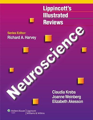 Neuroscience (Lippincott's Illustrated Reviews Series): Krebs, Claudia, Weinberg,