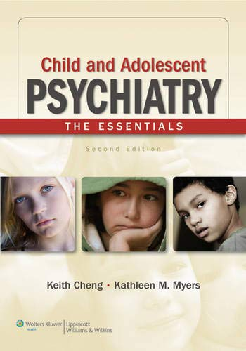 Child and Adolescent Psychiatry: The Essentials: Keith Cheng