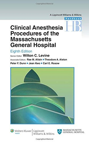 9781605474601: Clinical Anesthesia Procedures of the Massachusetts General Hospital: Department of Anesthesia, Critical Care and Pain Medicine, Massachusetts General ... of the Massachusetts General Hospital)