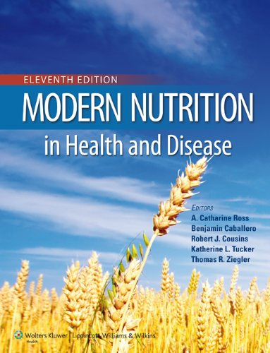 Modern Nutrition in Health and Disease: A. Catharine Ross PhD