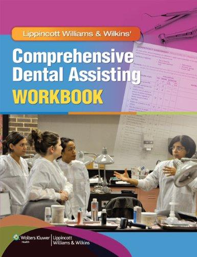 Lippincott Williams & Wilkins' Comprehensive Dental Assisting: Lippincott Williams &