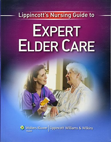 9781605476278: Lippincott's Nursing Guide to Expert Elder Care