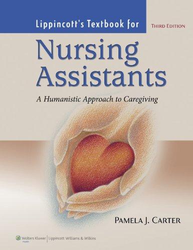 Nursing Assistants : A Humanistic Approach to: Pamela J. Carter