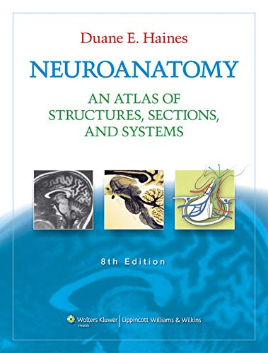 9781605476537: Neuroanatomy: An Atlas of Structures, Sections, and Systems (Neuroanatomy: An Atlas of Strutures, Sections, and Systems (Haines))