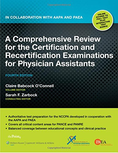 9781605477268: A Comprehensive Review for the Certification and Recertification Examinations for Physician Assistants: In Collaboration with AAPA and PAEA