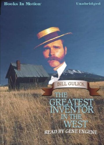 9781605480695: The Greatest Inventor in the West by Bill Gulick from Books In Motion.com