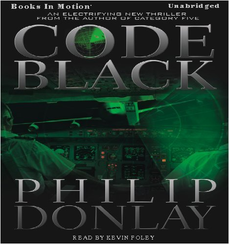 Code Black (Audio CD): Philip Donlay and Read by Kevin Foley