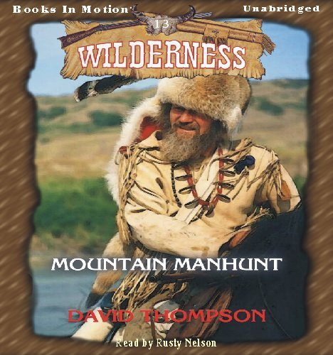 9781605482842: Mountain Manhunt by David Thompson (Wilderness Series, Book 13) from Books In Motion.com