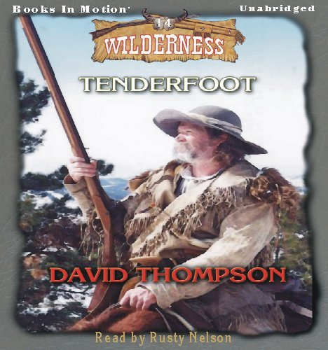 9781605483054: Tenderfoot by David Thompson (Wilderness Series, Book 14) from Books In Motion.com