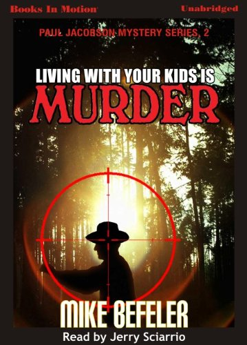 9781605483450: Living With Your Kids Is Murder by Mike Befeler, (Paul Jacobson Series, Book 2) from Books In Motion.com