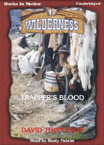 9781605484280: Trapper's Blood by David Thompson (Wilderness Series, Book 17) from Books In Motion.com