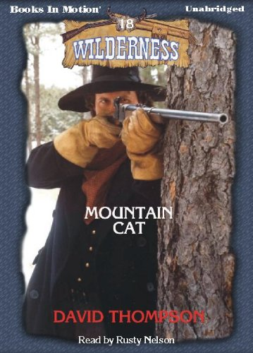9781605484532: Mountain Cat by David Thompson (Wilderness Series, Book 18) from Books In Motion.com