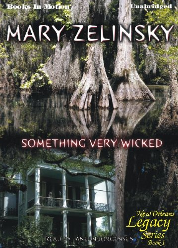 9781605485249: Something Very Wicked by Mary Zelinksy (New Orleans Legacy Series, Book 1) from Books In Motion.com