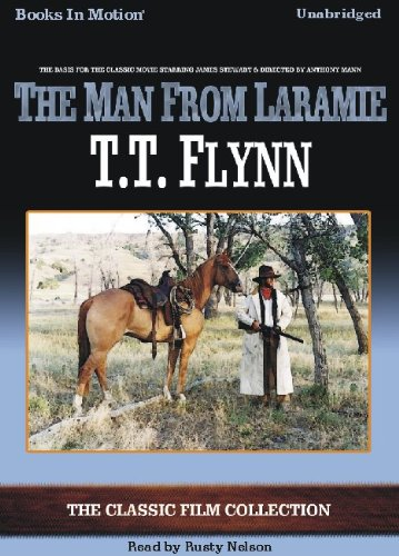 9781605485553: The Man From Laramie by T.T. Flynn from Books In Motion.com