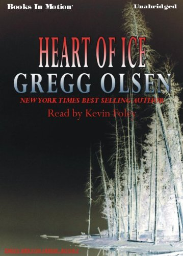 9781605486758: Heart of Ice by Gregg Olsen, (Emily Kenyon Series, Book 2) from Books In Motion.com