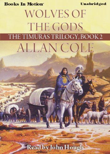 Wolves of The Gods by Allan Cole, (The Timuras Trilogy Series, Book 2) from Books In Motion.com (1605486809) by Allan Cole