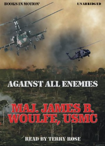 9781605488158: Against All Enemies by Maj. James B. Woulfe from Books In Motion.com