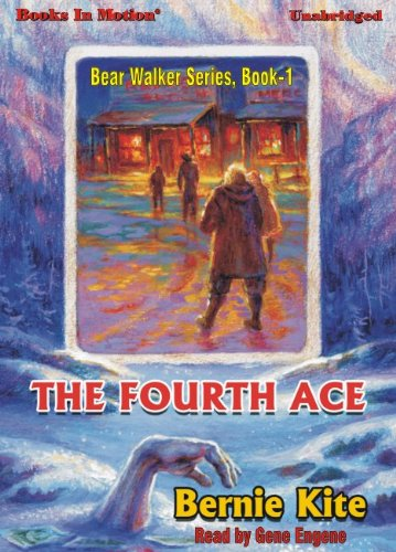 9781605489445: The Fourth Ace by Bernie Kite(Bear Walker Series, Book 1) from Books In Motion.com