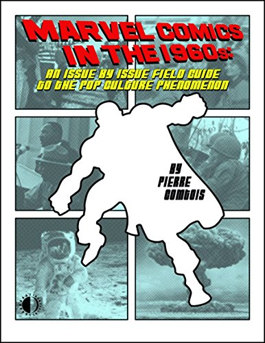 9781605490168: Marvel Comics In The 1960s: An Issue-By-Issue Field Guide To A Pop Culture Phenomenon