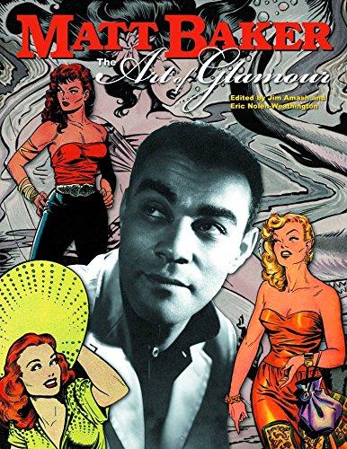 Matt Baker : The Art of Glamour: Amash, Jim (editor); Nolen-Weathington, Eric (editor)