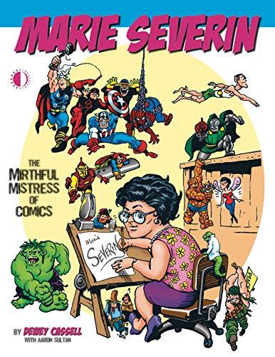 Marie Severin: The Mirthful Mistress of Comics: Dewey Cassell; Marie Severin