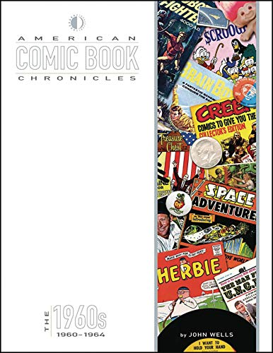 American Comic Book Chronicles: 1960-64: John Wells; Jack Kirby; Steve Ditko; Carmine Infantino
