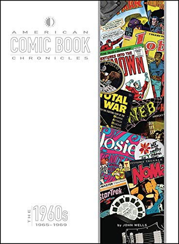 American Comic Book Chronicles. The 1960S: John Wells (author),