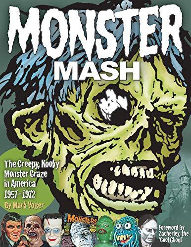 9781605490649: Monster Mash: The Creepy, Kooky Monster Craze In America 1957-1972