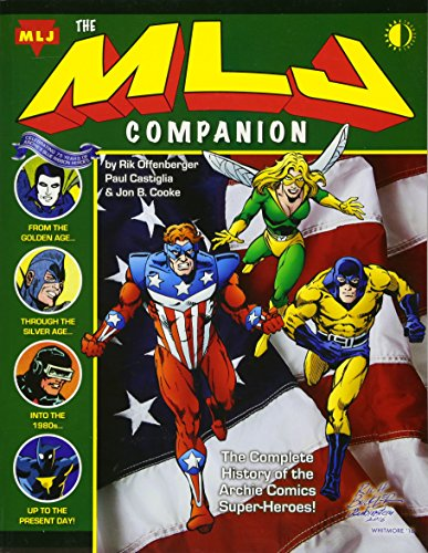 9781605490670: The MLJ Companion: The Complete History of the Archie Super-Heroes