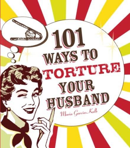 9781605500102: 101 Ways to Torture Your Husband