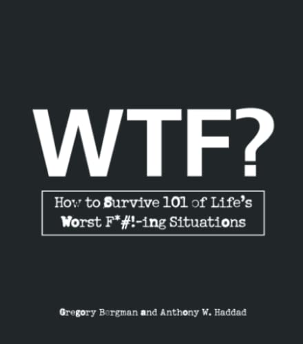 W.T.F.?: How to Survive 101 of Life's: Bergman, Gregory
